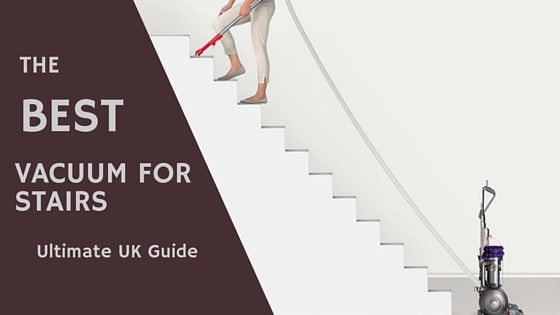 discover the best vacuum cleaner for stairs 2016 uk guide