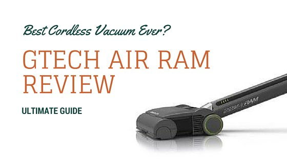 Gtech Air Ram Review: The Best Cordless Vacuum Ever?