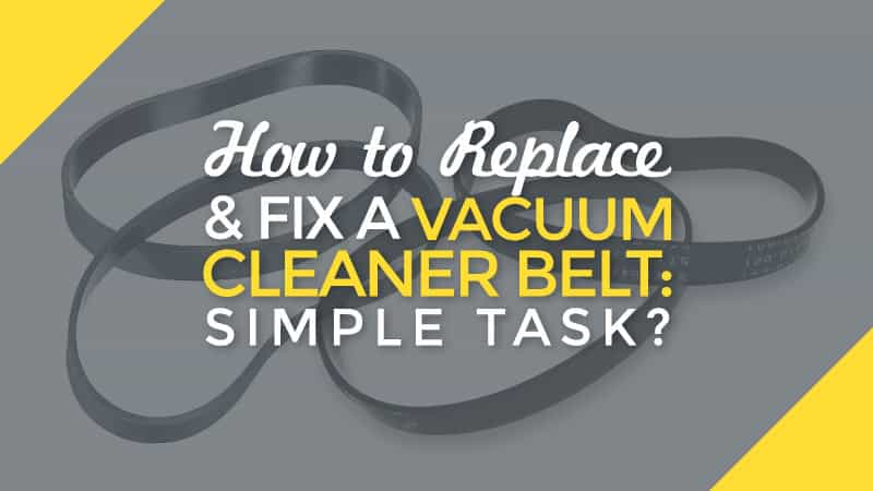 How To Replace Amp Fix A Vacuum Cleaner Belt Simple Task