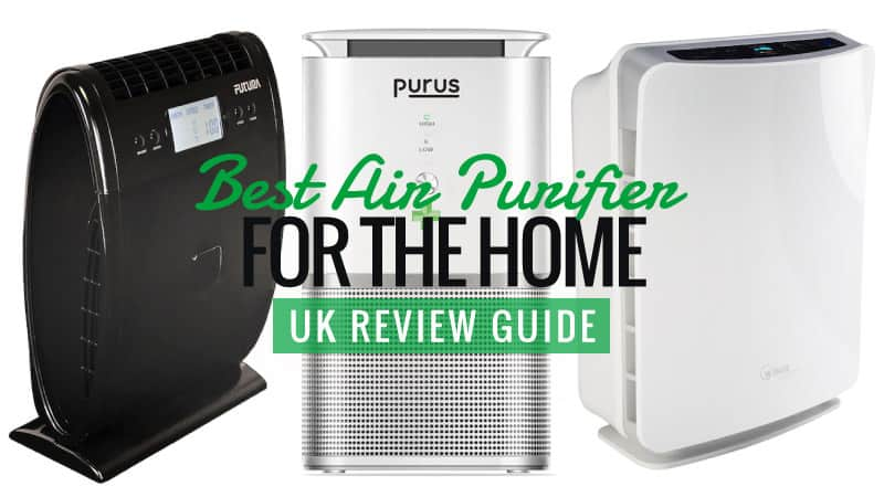 Best Air Purifier For The Home Uk Review Guide 2018