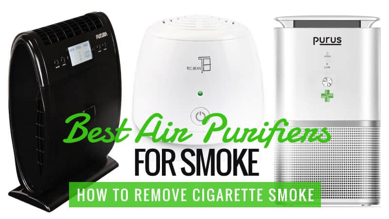 Best Air Purifiers For Smoke How To Remove Cigarette Smoke