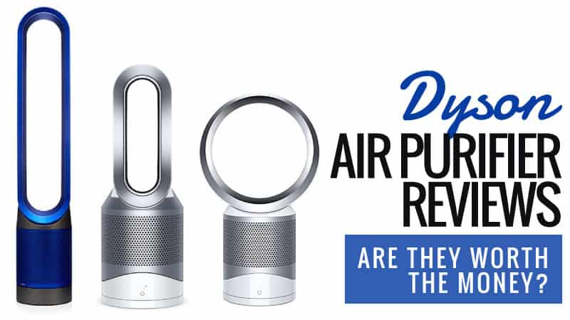 Dyson Air Purifier Reviews Are They Worth The Money