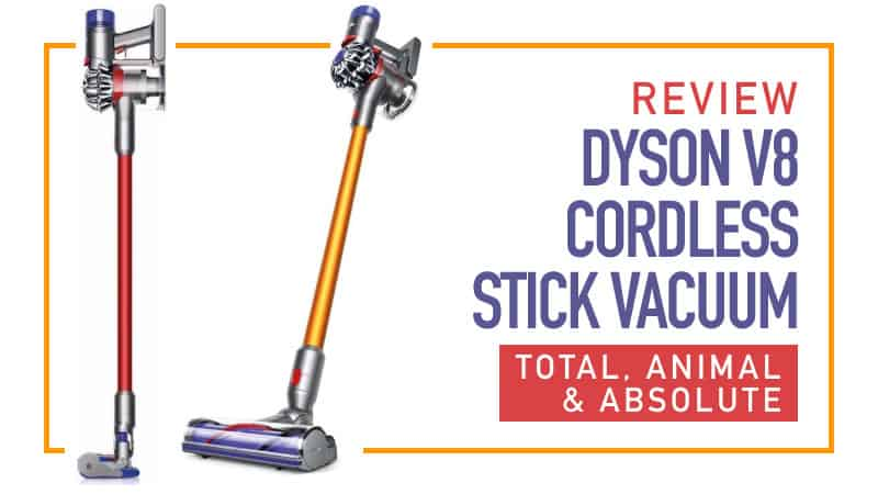 Review Dyson V8 Cordless Stick Vacuum Total Animal