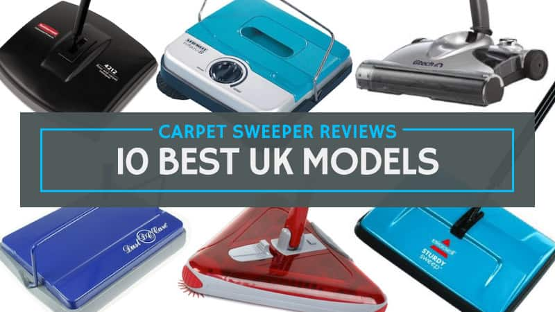 Carpet Sweeper Reviews – 10 Best UK Models