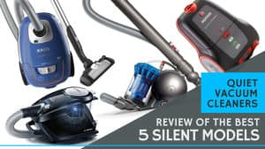 Quiet Vacuum Cleaners Review of The Best 5 Silent Models