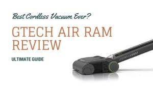 Gtech Air Ram Review Best Cordless Ever?