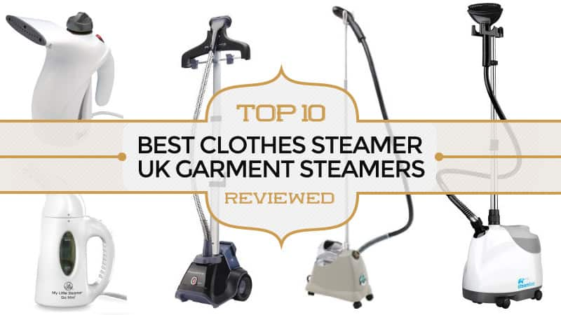Best Clothes Steamer Top 10 Uk Garment Steamers Reviewed
