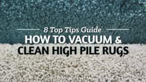 How-to-Vacuum-and-Clean-High-Pile-Rugs-8-Top-Tips-Guide