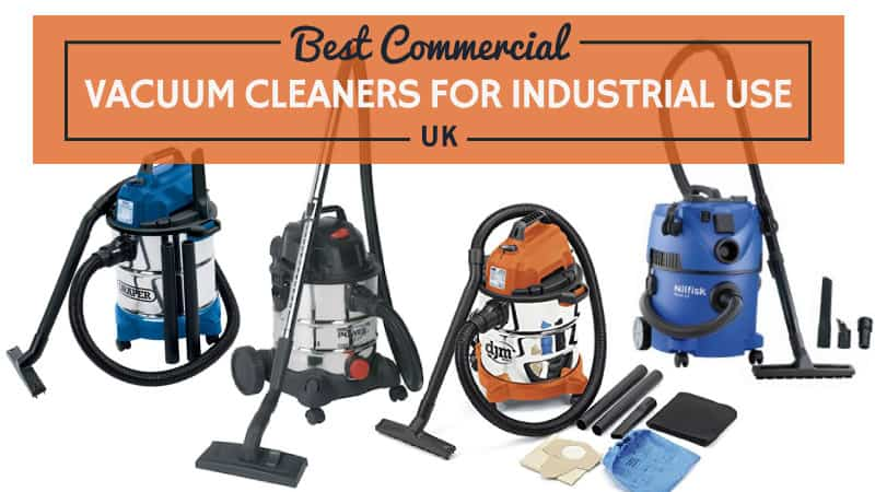 Best Commercial Vacuum Cleaners for UK Industrial Use