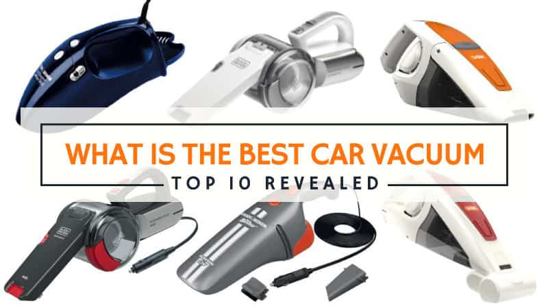 What is the Best Car Vacuum – Top 10 Revealed