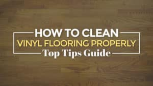 How-to-Clean-Vinyl-Flooring-Properly-Top-Tips-Guide