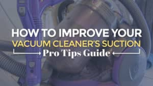 How-to-Improve-Your-Vacuum-Cleaners-Suction-Pro-Tips-Guide