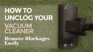 How-to-Unclog-Your-Vacuum-Cleaner-Remove-Blockages-Easily