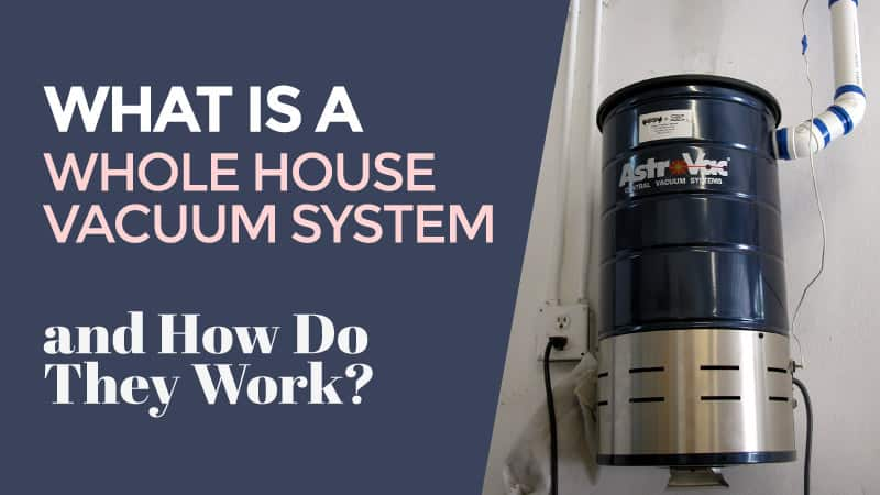 What-is-a-Whole-House-Vacuum-System-and-How-Do-They-Work