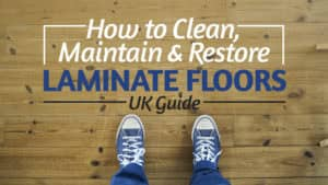 How-to-Clean,-Maintain-Restore-Laminate-Floors-UK-Guide
