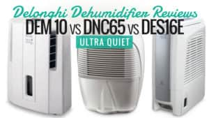 Delonghi Dehumidifier Reviews - DEM 10 Vs DNC65 Vs DES16E - Ultra Quiet