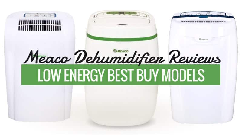 Meaco Dehumidifier Reviews – Low Energy Best Buy Models?