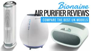 Bionaire Air Purifier Reviews – Best UK Models Revealed 2016 Guide