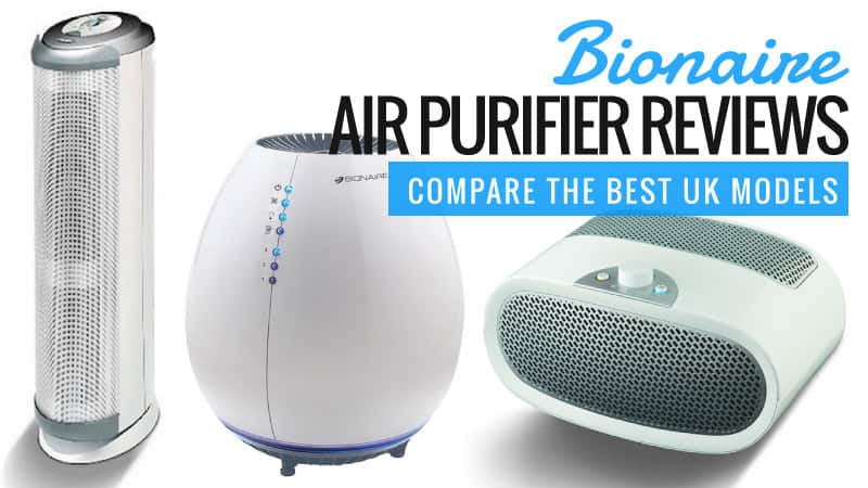 bionaire air purifier reviews - compare the best uk models