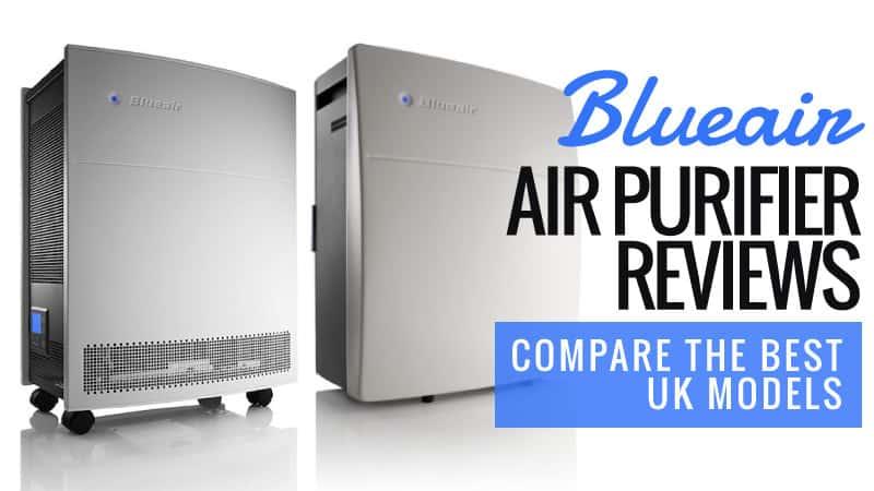 Blueair Air Purifier Reviews – Compare the Best UK Models 2016