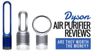 Dyson Air Purifier Reviews (Are They Worth the Money?)