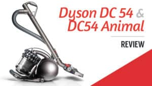 Dyson Cinetic DC 54 and DC54 Animal Review
