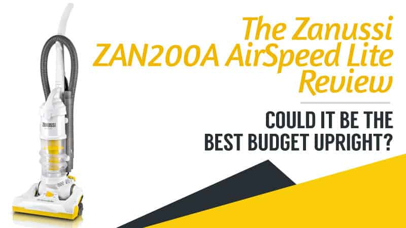 The Zanussi ZAN200A AirSpeed Lite: Could It Be the Best Budget Upright?