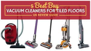 Best Buy Vacuum Cleaners for Tiled Floors: UK Review Guide