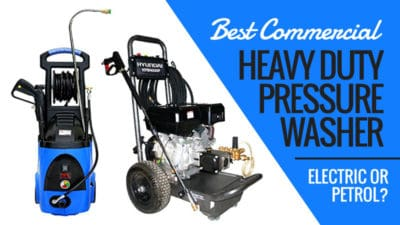 Best Commercial Heavy Duty Pressure Washer: Electric or Petrol?