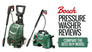 Bosch Pressure Washer Reviews: Compare the Best Buy Models