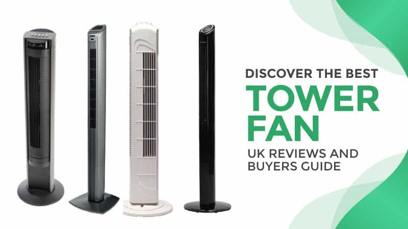 Discover The Best Tower Fan Uk Reviews And Buyers Guide