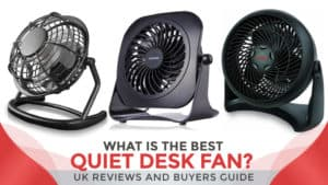 What-is-the-Best-Quiet-Desk-Fan-UK-Reviews-and-Buyers-Guide