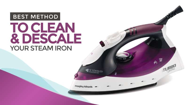 Steam Iron Care Cleaning And Descaling The Correct Way