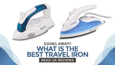 Going Away? What Is The Best Travel Iron? Read UK Reviews