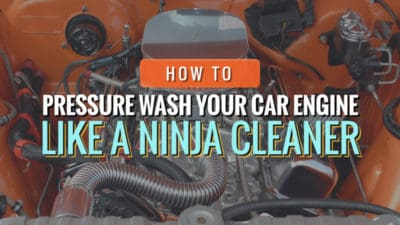 How to Pressure Wash Your Car Engine Like a Ninja Cleaner