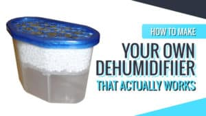 How to Make Your Own Dehumidifier that Actually Works