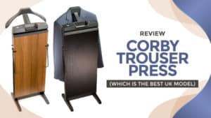 Review: Corby Trouser Press ( Which is the Best UK Model)