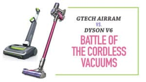 Gtech-Airram-V-Dyson-V6-Battle-of-the-Cordless-Vacuums