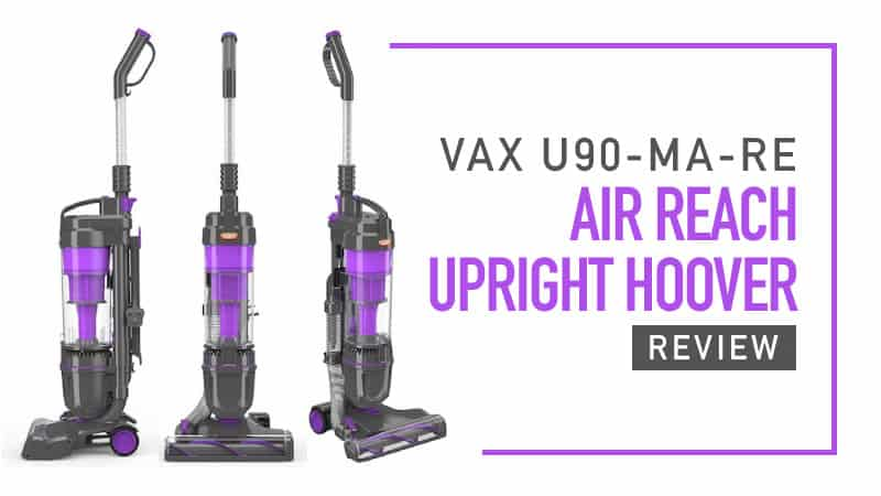 Vax U90-Ma-Re Air Reach Upright Hoover Review