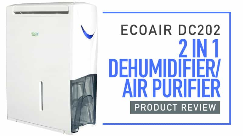 EcoAir DC202 Product Review 2 in 1 Dehumidifier / Air Purifier