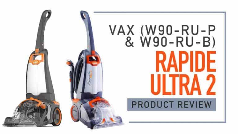 Vax Rapide Ultra 2 (W90-RU-P & W90-RU-B) Product Review