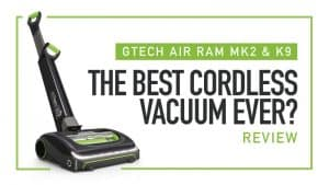 GTECH MK2 and K9 Review - The Best Cordless Vacuum Ever