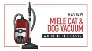Miele Cat & Dog Vacuum Review