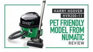 Review-Harry-Hoover-HVR200-11-Pet-Freindly-Model-from-Numatic