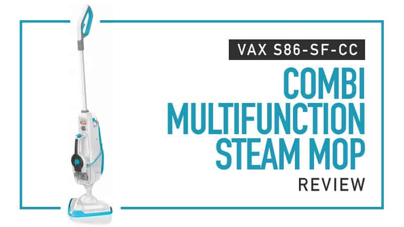 Vax S86-SF-CC Steam Mop Review
