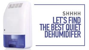 best quiet dehumidifier review
