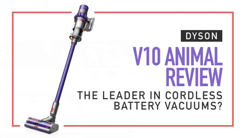 Dyson V10 cordless vacuum review – Animal, Total Clean, and Absolute