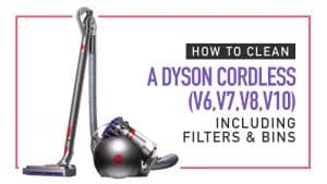 How to Clean Dyson Cordless (V6, V7, V8, V10) Including Filters and Bins