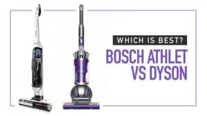 Bosch Athlet vs Dyson: Which is Best? In-Depth Comparison