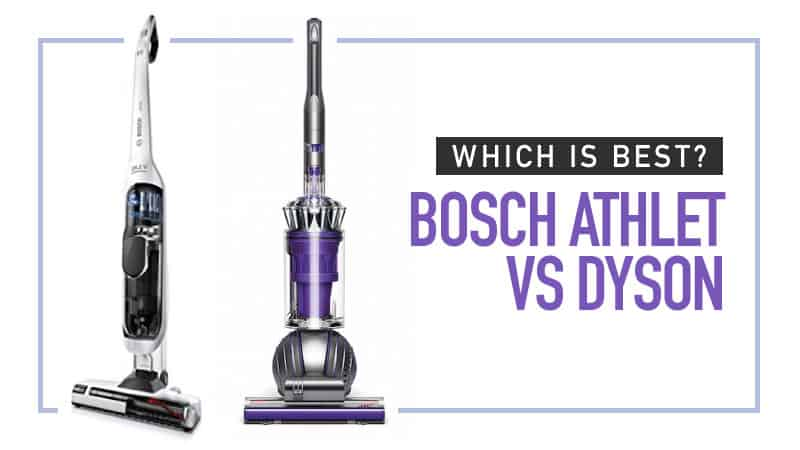 1d45cd1ae5d Bosch Athlet vs Dyson  Which is Best  In-Depth Comparison